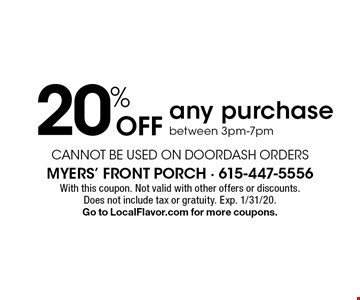 20% Off any purchase between 3pm-7pm, cannot be used on doordash orders. With this coupon. Not valid with other offers or discounts. Does not include tax or gratuity. Exp. 1/31/20. Go to LocalFlavor.com for more coupons.
