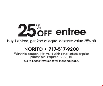 25% Off entree. Buy 1 entree, get 2nd of equal or lesser value 25% off. With this coupon. Not valid with other offers or prior purchases. Expires 12-30-19. Go to LocalFlavor.com for more coupons.