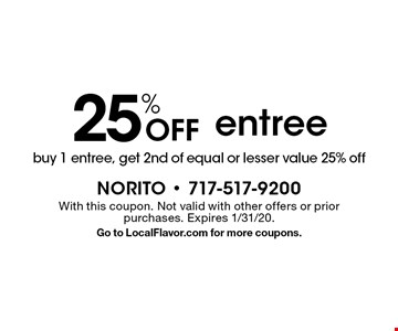 25% Off entree. Buy 1 entree, get 2nd of equal or lesser value 25% off. With this coupon. Not valid with other offers or prior purchases. Expires 1/31/20. Go to LocalFlavor.com for more coupons.
