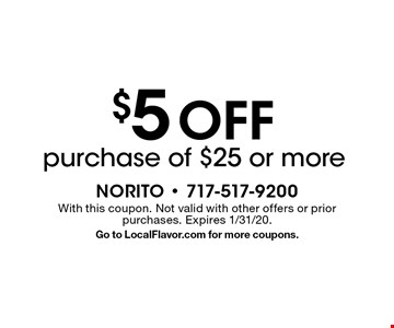 $5 off purchase of $25 or more. With this coupon. Not valid with other offers or prior purchases. Expires 1/31/20. Go to LocalFlavor.com for more coupons.