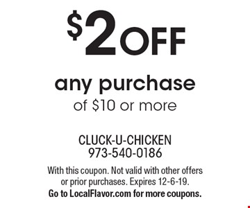 $2 OFF any purchase of $10 or more. With this coupon. Not valid with other offers or prior purchases. Expires 12-6-19.Go to LocalFlavor.com for more coupons.