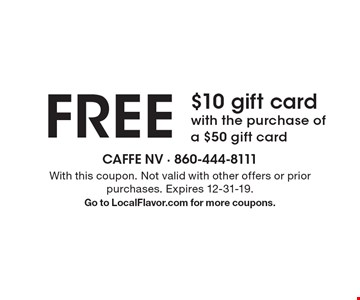 Free $10 gift card with the purchase of a $50 gift card. With this coupon. Not valid with other offers or prior purchases. Expires 12-31-19. Go to LocalFlavor.com for more coupons.