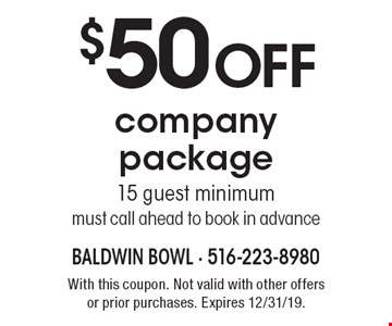 $50 OFF company package 15 guest minimum must call ahead to book in advance. With this coupon. Not valid with other offers or prior purchases. Expires 12/31/19.