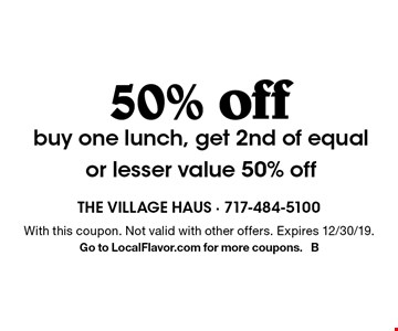 50% off buy one lunch, get 2nd of equal or lesser value 50% off. With this coupon. Not valid with other offers. Expires 12/30/19.Go to LocalFlavor.com for more coupons. B