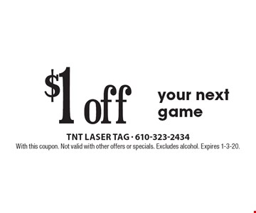 $1 off your next game. With this coupon. Not valid with other offers or specials. Excludes alcohol. Expires 1-3-20.