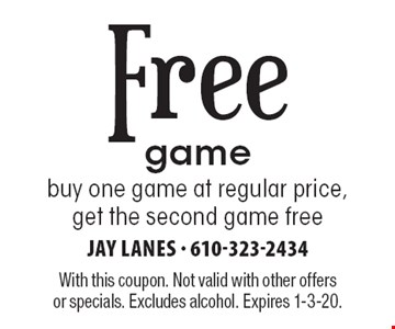 Free game: buy one game at regular price, get the second game free. With this coupon. Not valid with other offers or specials. Excludes alcohol. Expires 1-3-20.