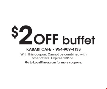 $2 off buffet. With this coupon. Cannot be combined with other offers. Expires 1/31/20. Go to LocalFlavor.com for more coupons.