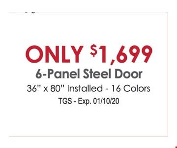 Only $1,699 6-panel steel door. 36