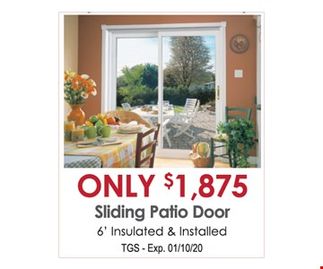 Only $1,875 sliding patio door. 6' insulated & installed. TGS. Exp. 01/10/20.