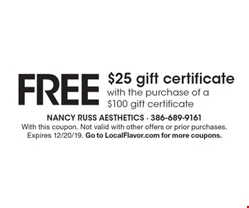 Free $25 gift certificatewith the purchase of a $100 gift certificate. With this coupon. Not valid with other offers or prior purchases. Expires 12/20/19. Go to LocalFlavor.com for more coupons.