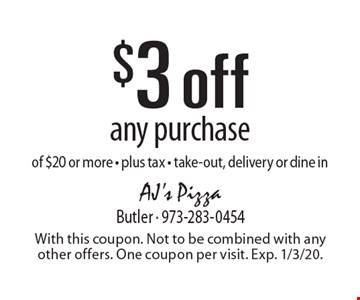 $3 off any purchase of $20 or more - plus tax - take-out, delivery or dine in. With this coupon. Not to be combined with any other offers. One coupon per visit. Exp. 1/3/20.