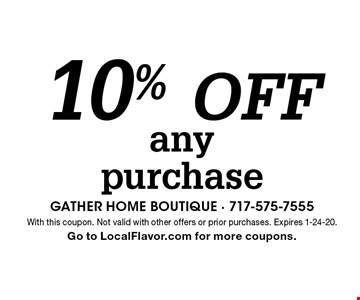 10% off any purchase. With this coupon. Not valid with other offers or prior purchases. Expires 1-24-20. Go to LocalFlavor.com for more coupons.