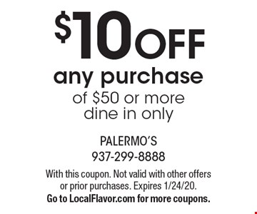$10 off any purchase of $50 or more. Dine in only. With this coupon. Not valid with other offers or prior purchases. Expires 1/24/20. Go to LocalFlavor.com for more coupons.