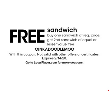 FREE sandwich. Buy one sandwich at reg. price, get 2nd sandwich of equal or lesser value free. With this coupon. Not valid with other offers or certificates. Expires 2/14/20. Go to LocalFlavor.com for more coupons.