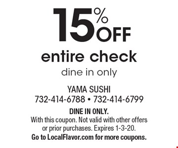 15% OFF entire check. Dine in only. With this coupon. Not valid with other offers or prior purchases. Expires 1-3-20. Go to LocalFlavor.com for more coupons.