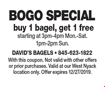 BOGO SPECIAL. buy 1 bagel, get 1 free starting at 3pm-4pm Mon.-Sat. 1pm-2pm Sun.. With this coupon. Not valid with other offers or prior purchases. Valid at our West Nyack location only. Offer expires 12/27/2019.