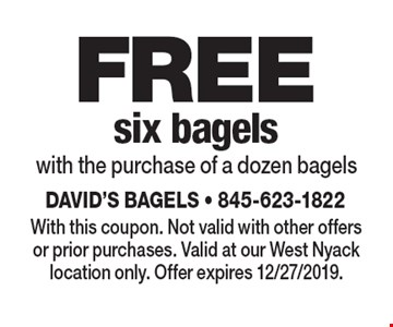 FREE six bagels with the purchase of a dozen bagels. With this coupon. Not valid with other offers or prior purchases. Valid at our West Nyack location only. Offer expires 12/27/2019.