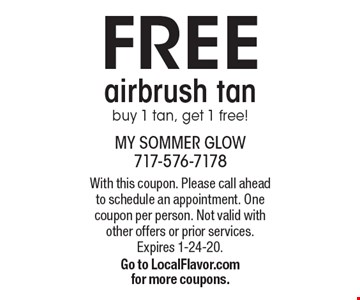 FREE airbrush tan. Buy 1 tan, get 1 free! With this coupon. Please call ahead to schedule an appointment. One coupon per person. Not valid with other offers or prior services. Expires 1-24-20. Go to LocalFlavor.com for more coupons.