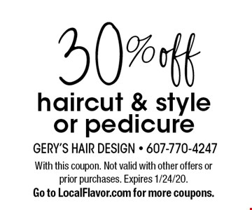 30% off haircut & style or pedicure. With this coupon. Not valid with other offers or prior purchases. Expires 1/24/20. Go to LocalFlavor.com for more coupons.