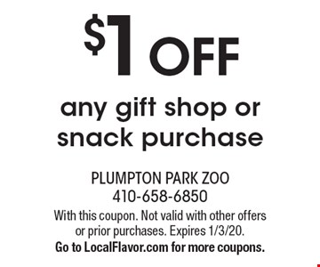 $1 OFF any gift shop or snack purchase. With this coupon. Not valid with other offers or prior purchases. Expires 1/3/20. Go to LocalFlavor.com for more coupons.