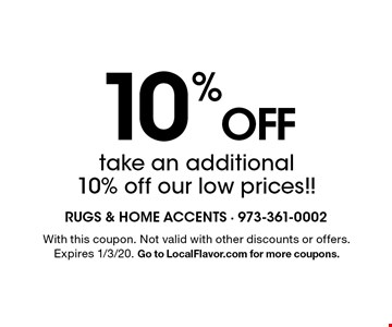 10% Off take an additional 10% off our low prices!! With this coupon. Not valid with other discounts or offers. Expires 1/3/20. Go to LocalFlavor.com for more coupons.