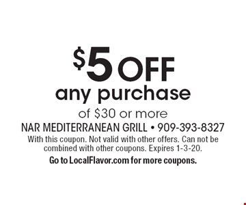 $5 OFF any purchase of $30 or more. With this coupon. Not valid with other offers. Can not be combined with other coupons. Expires 1-3-20.Go to LocalFlavor.com for more coupons.