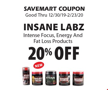 20% off Insane Labz Intense Focus, Energy And Fat Loss Products. SAVEMART COUPON. Good Thru 12/30/19-2/23/20