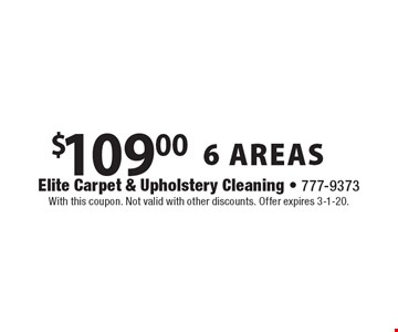 $109.00 6 AREAS. With this coupon. Not valid with other discounts. Offer expires 3-1-20.
