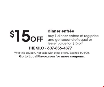 $15 Off dinner entree. Buy 1 dinner entree at reg price and get second of equal or lesser value for $15 off. With this coupon. Not valid with other offers. Expires 1/24/20. Go to LocalFlavor.com for more coupons.