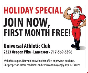 Holiday Special. Join now, first month free. With this coupon. Not valid on with other offers or previous purchase. One per person. Other conditions and exclusions may apply. Exp.12/31/19