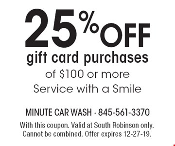 25% OFF gift card purchases of $100 or more. Service with a Smile. With this coupon. Valid at South Robinson only. Cannot be combined. Offer expires 12-27-19.