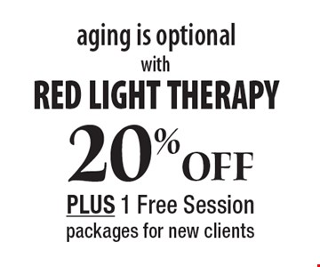 aging is optional 20%OfF with RED LIGHT THERAPY PLUS 1 Free Session packages for new clients.