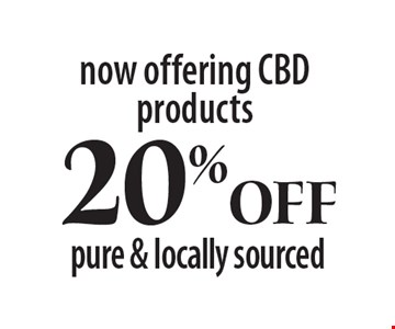 now offering CBD products 20%Off pure & locally sourced. Specials expire 12-31-19.