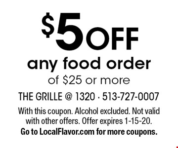 $5 OFF any food order of $25 or more. With this coupon. Alcohol excluded. Not valid with other offers. Offer expires 1-15-20.Go to LocalFlavor.com for more coupons.