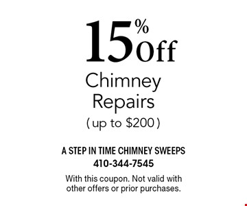 15% Off Chimney Repairs ( up to $200 ). With this coupon. Not valid with other offers or prior purchases.