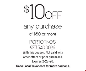 $10 off any purchase of $50 or more. With this coupon. Not valid with other offers or prior purchases. Expires 2-28-20. Go to LocalFlavor.com for more coupons.