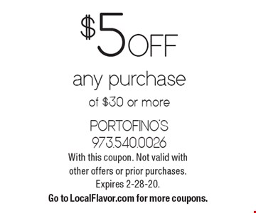 $5 off any purchase of $30 or more. With this coupon. Not valid with other offers or prior purchases. Expires 2-28-20. Go to LocalFlavor.com for more coupons.