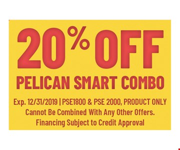 20% Off Pelican Smart Combo PSE1800 & PSE 2000, Product Only. Cannot be combined with any other offers. Financing subject to credit approval. Exp.12/31/19