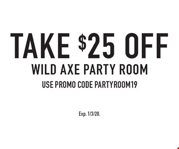 Take $25 off Wild Axe Party Room use promo code PARTYROOM19. Exp. 1/3/20.
