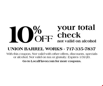 10% OFF your total check not valid on alcohol. With this coupon. Not valid with other offers, discounts, specials or alcohol. Not valid on tax or gratuity. Expires 1/31/20. Go to LocalFlavor.com for more coupons.