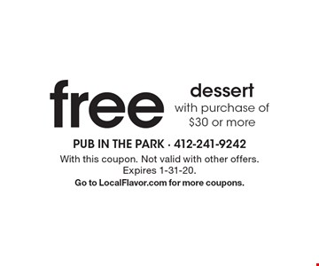 Free dessert with purchase of $30 or more. With this coupon. Not valid with other offers. Expires 1-31-20. Go to LocalFlavor.com for more coupons.