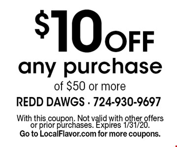 $10 Off any purchase of $50 or more. With this coupon. Not valid with other offers or prior purchases. Expires 1/31/20. Go to LocalFlavor.com for more coupons.