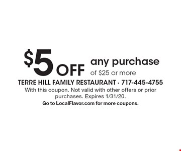 $5 Off any purchase of $25 or more. With this coupon. Not valid with other offers or prior purchases. Expires 1/31/20. Go to LocalFlavor.com for more coupons.