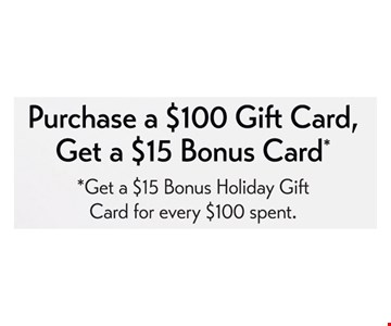 Purchase a $100 Gift Card, Get a $15 Bonus Card* *Get a $15 Bonus Holiday Gift Card for every $100 spent. Bonus cards expire 6 months from date of purchase. Expired bonus cards will not be honored. Bonus cards can only be used on a purchase of $30 or more. Only one (1) bonus card can be used daily, per client. Gift cards and/or bonus cards CANNOT be used on the same day as purchased and cannot be combined with any other offer or promotion. The VIP Card is membership to receive discounted salon services only! It may not be combined with any other promotions/offers/discounts. It cannot be used for hair extensions, Keratin services, any series packages such as blow-dry, color, facials and massage or any specialty work (Bridal) work or retail products. Excluded on student, teacher and military days. Cannot be used to pay for sales tax. Any balances are not refundable but may be, at one time only, transferred to another individual.