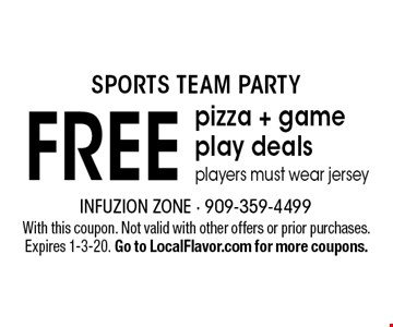 Sports Team Party. Free pizza + game play deals. Players must wear jersey. With this coupon. Not valid with other offers or prior purchases. Expires 1-3-20. Go to LocalFlavor.com for more coupons.