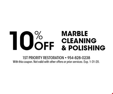 10% off marble cleaning & polishing. With this coupon. Not valid with other offers or prior services. Exp. 1-31-20.
