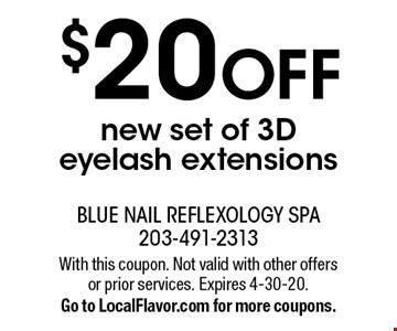$20 OFF new set of 3D eyelash extensions . With this coupon. Not valid with other offers or prior services. Expires 4-30-20.Go to LocalFlavor.com for more coupons.