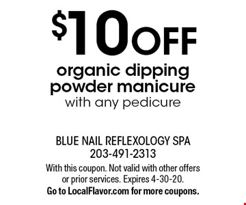 $10 OFF organic dipping powder manicure with any pedicure. With this coupon. Not valid with other offers or prior services. Expires 4-30-20.Go to LocalFlavor.com for more coupons.
