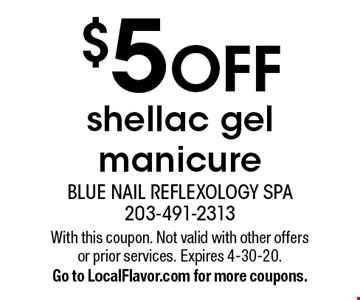$5 OFF shellac gel manicure. With this coupon. Not valid with other offers or prior services. Expires 4-30-20.Go to LocalFlavor.com for more coupons.