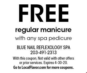 FREE regular manicure with any spa pedicure. With this coupon. Not valid with other offers or prior services. Expires 4-30-20.Go to LocalFlavor.com for more coupons.